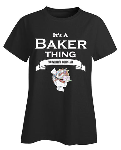 It's a Baker Thing- You Wouldnt Understand- Funny - Ladies T-Shirt - Cool Jerseys - 1
