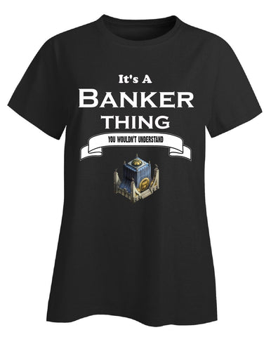 It's a Banker Thing- You Wouldnt Understand- Funny - Ladies T-Shirt - Cool Jerseys - 1