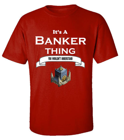 It's a Banker Thing- You Wouldnt Understand- Funny - Unisex Tshirt S-Red- Cool Jerseys - 1