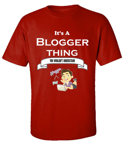 It's a Blogger Thing- You Wouldnt Understand- Funny - Unisex Tshirt S-Red- Cool Jerseys - 1