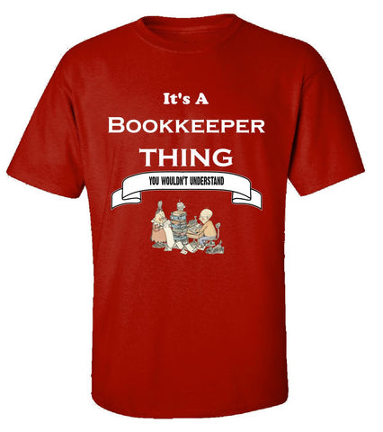 It's a Bookkeeper Thing- You Wouldnt Understand- Funny - Unisex Tshirt S-Red- Cool Jerseys - 1