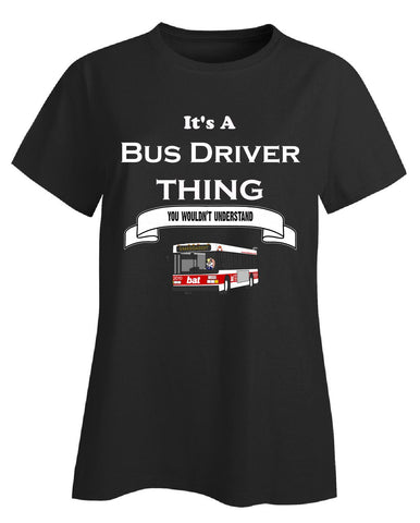 It's a Bus Driver Thing- You Wouldnt Understand- Funny - Ladies T-Shirt S-Black- Cool Jerseys - 1