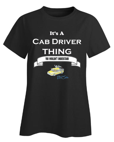 It's a Cab Driver Thing- You Wouldnt Understand- Funny - Ladies T-Shirt - Cool Jerseys - 1