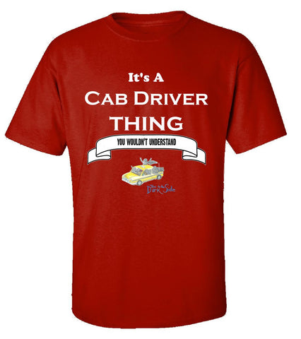 It's a Cab Driver Thing- You Wouldnt Understand- Funny - Unisex Tshirt S-Red- Cool Jerseys - 1