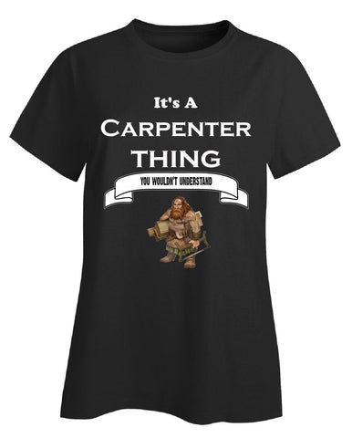 It's a Carpenter Thing- You Wouldnt Understand- Funny - Ladies T-Shirt S-Black- Cool Jerseys - 1