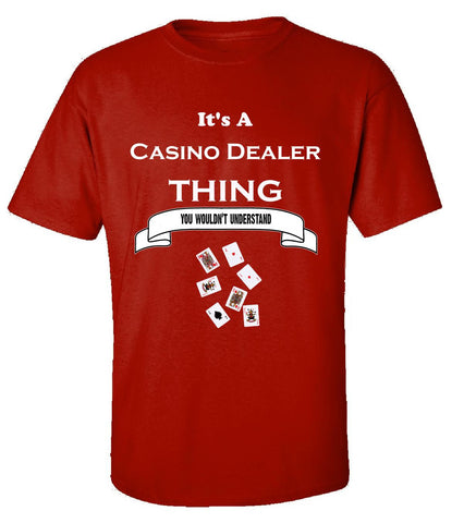 It's a Casino Dealer Thing- You Wouldnt Understand- Funny - Unisex Tshirt S-Red- Cool Jerseys - 1