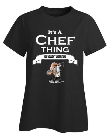 It's a Chef Thing- You Wouldnt Understand- Funny - Ladies T-Shirt - Cool Jerseys - 1