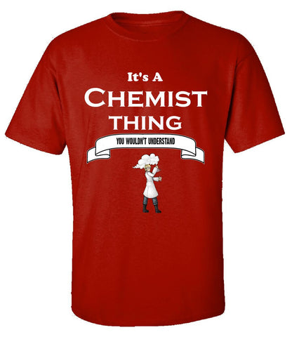 It's a Chemist Thing- You Wouldnt Understand- Funny - Unisex Tshirt S-Red- Cool Jerseys - 1