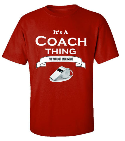 It's a Coach Thing- You Wouldnt Understand- Funny - Unisex Tshirt S-Red- Cool Jerseys - 1