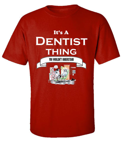 It's a Dentist Thing- You Wouldnt Understand- Funny - Unisex Tshirt S-Red- Cool Jerseys - 1
