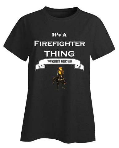 It's a Firefighter Thing- You Wouldnt Understand- Funny - Ladies T-Shirt S-Black- Cool Jerseys - 1