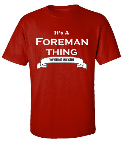 It's a Foreman Thing- You Wouldnt Understand- Funny - Unisex Tshirt S-Red- Cool Jerseys - 1