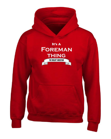 It's a Foreman Thing- You Wouldnt Understand- Funny - Hoodie S-Red- Cool Jerseys - 1