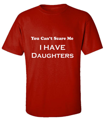 You Cant Scare Me I Have Daughters Humorous - Unisex Tshirt S-Red- Cool Jerseys - 1