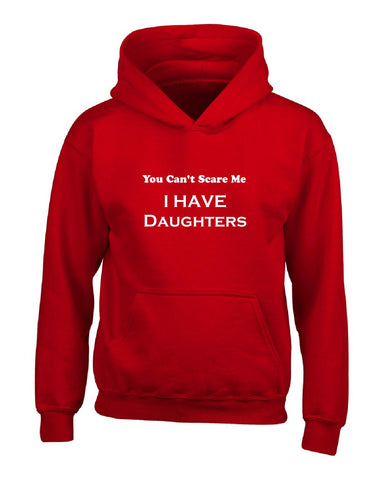 You Cant Scare Me I Have Daughters Humorous - Hoodie S-Red- Cool Jerseys - 1
