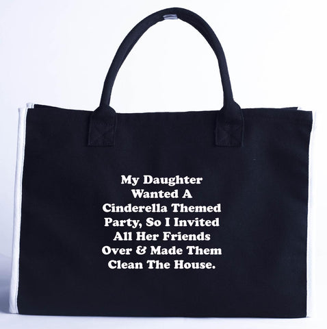 Daughters Cinderella Themed Party. Clean The House. Funny - Fashion Customized Tote Bag 410 x 280 x 150-Black- Cool Jerseys