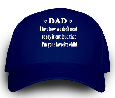 Dad I love That Im Your Favorite Child. Birthday Papa Funny - Cap -Royal- Cool Jerseys - 1