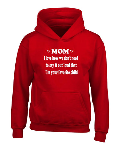 Mom I love That Im Your Favorite Child. Birthday Mama Funny - Hoodie S-Red- Cool Jerseys - 1