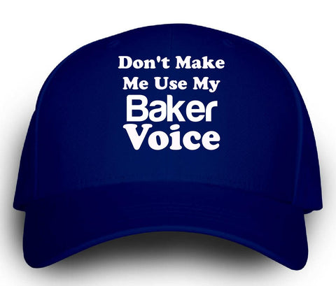 Dont Make Me Use My Baker Voice. Funny - Cap -Royal- Cool Jerseys - 1