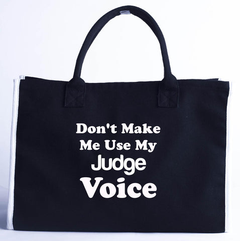 Dont Make Me Use My Judge Voice. Funny - Fashion Customized Tote Bag