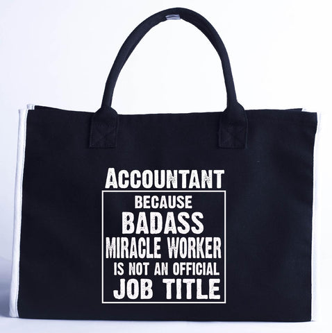 Accountant Cos Badass Miracle Worker Is Not A Job Title - Fashion Customized Tote Bag
