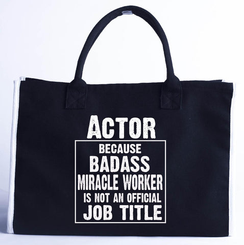 Actor Cos Badass Miracle Worker Is Not A Job Title - Fashion Customized Tote Bag