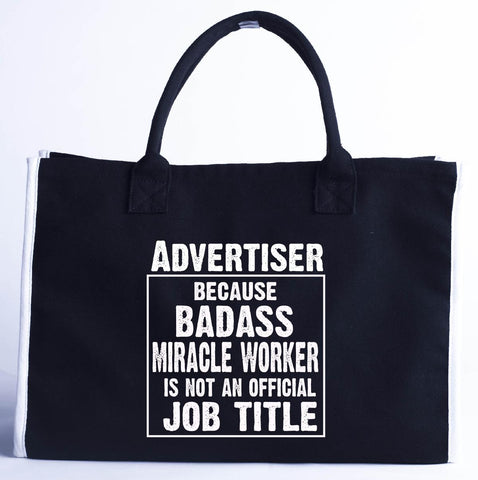 Advertiser Cos Badass Miracle Worker Is Not A Job Title - Fashion Customized Tote Bag