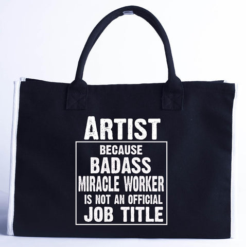 Artist Cos Badass Miracle Worker Is Not A Job Title - Fashion Customized Tote Bag