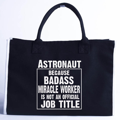 Astronaut Cos Badass Miracle Worker Is Not A Job Title - Fashion Customized Tote Bag