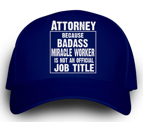 Attorney Cos Badass Miracle Worker Is Not A Job Title - Cap