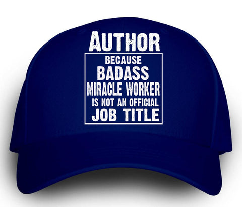 Author Cos Badass Miracle Worker Is Not A Job Title - Cap