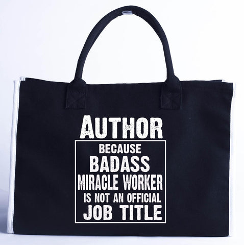 Author Cos Badass Miracle Worker Is Not A Job Title - Fashion Customized Tote Bag