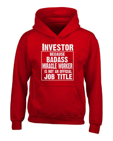 Investor Cos Badass Miracle Worker Is Not A Job Title - Hoodie
