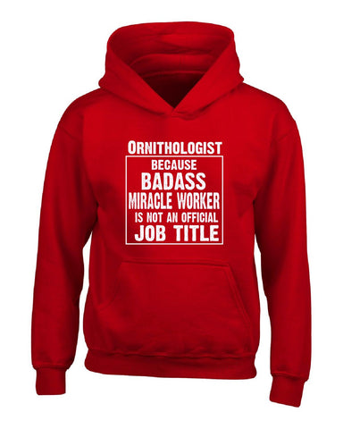 Ornithologist Cos Badass Miracle Worker Is Not A Job Title - Hoodie