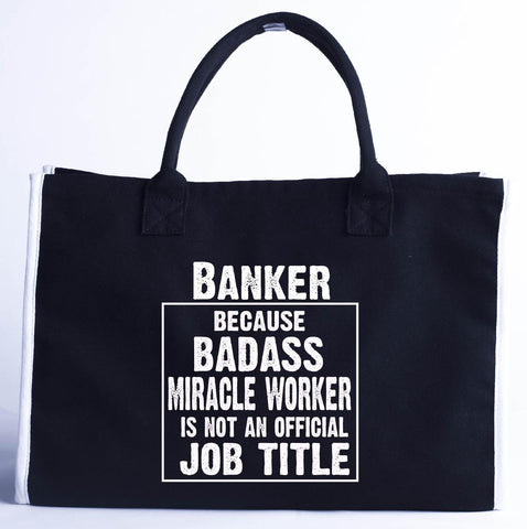 Banker Cos Badass Miracle Worker Is Not A Job Title - Fashion Customized Tote Bag