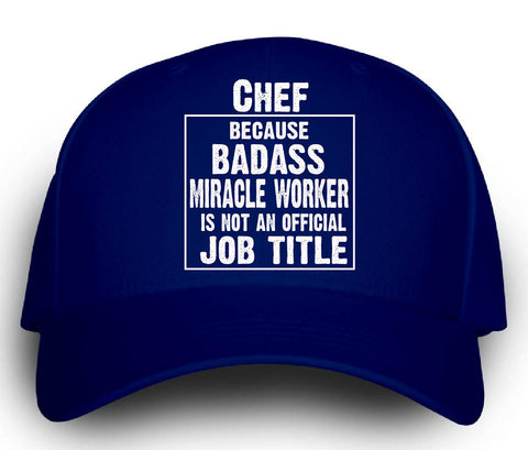 Chef Cos Badass Miracle Worker Is Not A Job Title - Cap -Royal- Cool Jerseys - 1