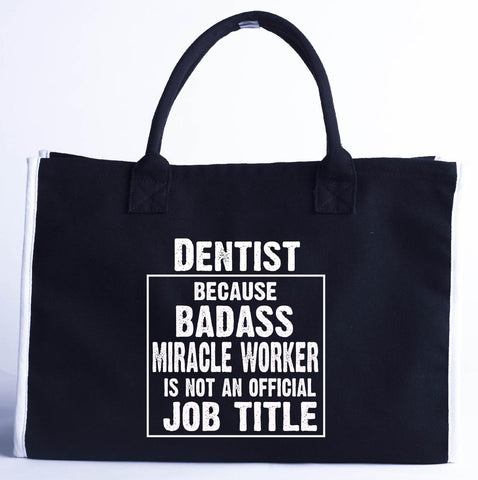 Dentist Cos Badass Miracle Worker Is Not A Job Title - Fashion Customized Tote Bag
