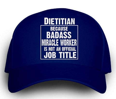Dietitian Cos Badass Miracle Worker Is Not A Job Title - Cap -Royal- Cool Jerseys - 1