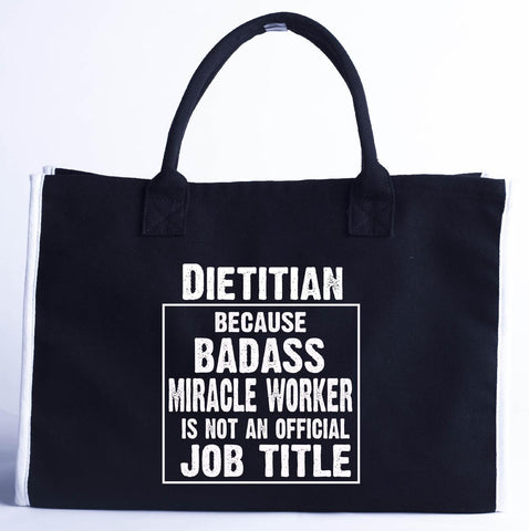 Dietitian Cos Badass Miracle Worker Is Not A Job Title - Fashion Customized Tote Bag 410 x 280 x 150-Black- Cool Jerseys
