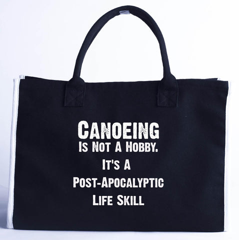 Canoeing Is Not A Hobby. A Post Apocalyptic Life Skill - Fashion Customized Tote Bag 410 x 280 x 150-Black- Cool Jerseys
