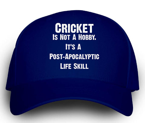 Cricket Is Not A Hobby. A Post Apocalyptic Life Skill - Cap -Royal- Cool Jerseys - 1
