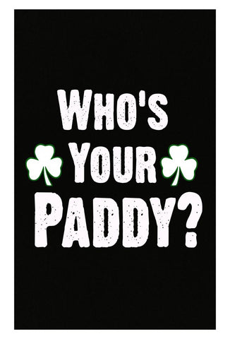 Who Is Your Paddy. Funny St Patricks Day - Poster