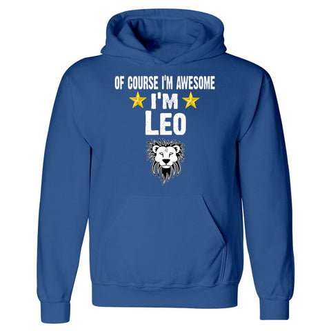 Course Im Awesome Im Leo. Zodiac Signs Horoscope - Hoodie