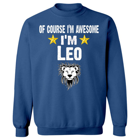 Course Im Awesome Im Leo. Zodiac Signs Horoscope - Sweatshirt