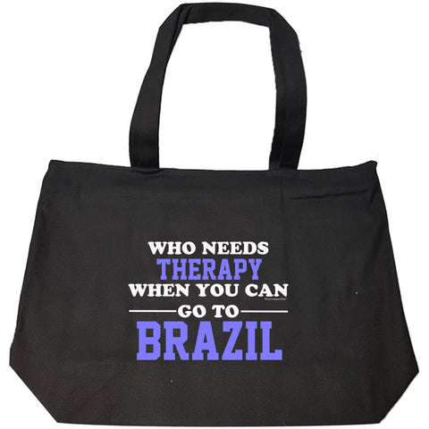 Who Needs Therapy When You Can Go To Brazil - Fashion Zip Tote Bag