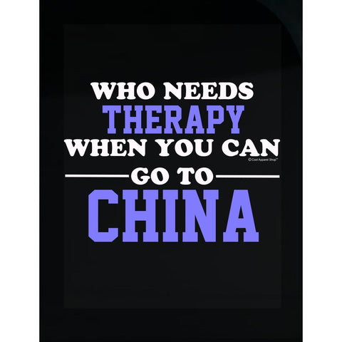 Who Needs Therapy When You Can Go To China - Transparent Sticker
