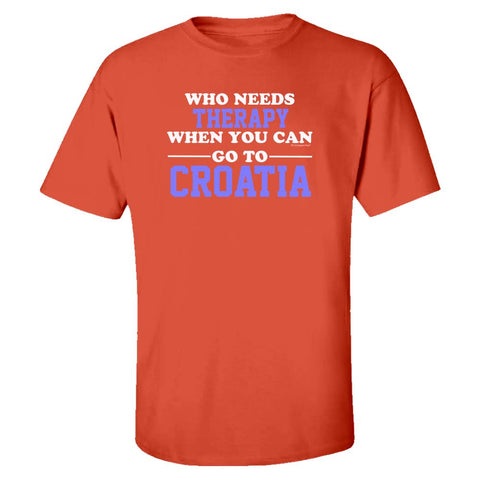Who Needs Therapy When You Can Go To Croatia - Kids T-shirt