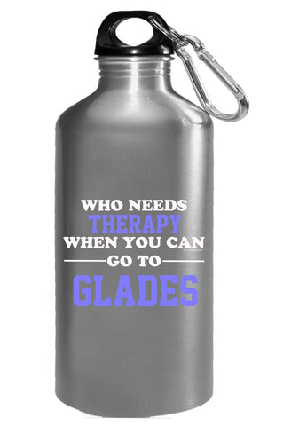 Who Needs Therapy When You Can Go To Glades - Water Bottle