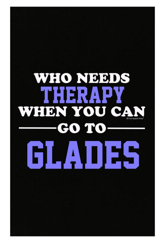 Who Needs Therapy When You Can Go To Glades - Poster
