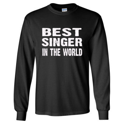 Best Singer In The World - Long Sleeve T-Shirt S-Black- Cool Jerseys - 1